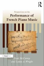 Perspectives on the Performance of French Piano Music
