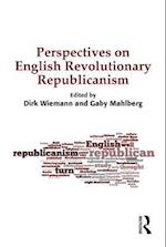 Perspectives on English Revolutionary Republicanism af Dirk Wiemann