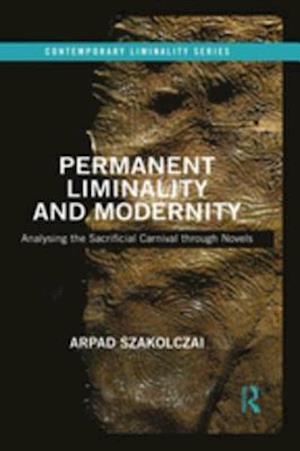Permanent Liminality and Modernity af Arpad Szakolczai