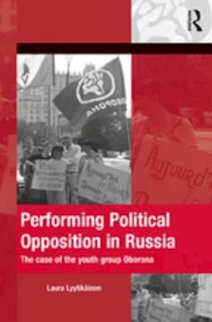 Performing Political Opposition in Russia