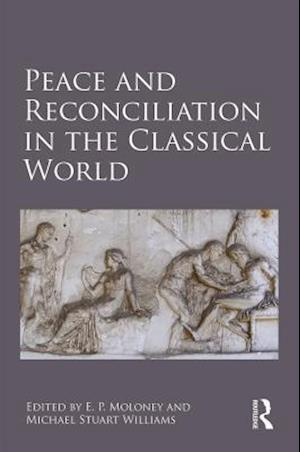 Peace and Reconciliation in the Classical World
