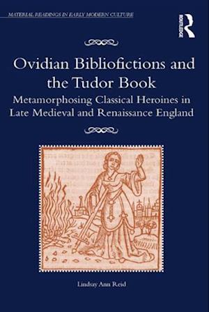 Ovidian Bibliofictions and the Tudor Book