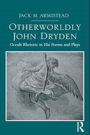 Otherworldly John Dryden