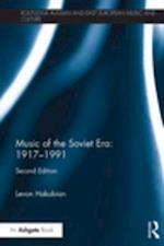 Music of the Soviet Era: 1917-1991 (Routledge Russian and East European Music and Culture)