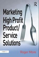 Marketing High Profit Product/Service Solutions af Roger More