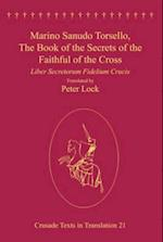 Marino Sanudo Torsello, The Book of the Secrets of the Faithful of the Cross (Crusade Texts in Translation)