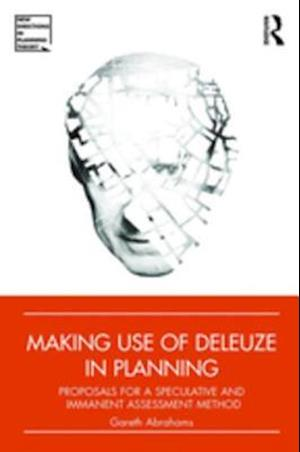 Making Use of Deleuze in Planning af Gareth Abrahams