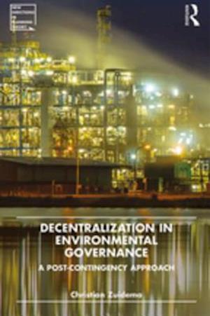 Decentralization in Environmental Governance af Christian Zuidema