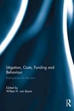 Litigation, Costs, Funding and Behaviour