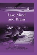 Law, Mind and Brain (Medical Law and Ethics)