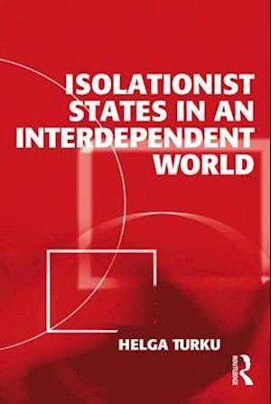 Isolationist States in an Interdependent World