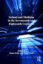 Ireland and Medicine in the Seventeenth and Eighteenth Centuries (The History of Medicine in Context)