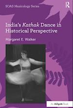 India's Kathak Dance in Historical Perspective (Soas Musicology Series)