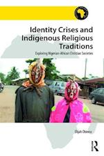 Identity Crises and Indigenous Religious Traditions af Elijah Obinna