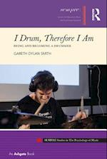 I Drum, Therefore I Am (Sempre Studies in the Psychology of Music)
