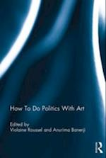 How To Do Politics With Art