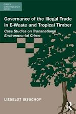 Governance of the Illegal Trade in E-Waste and Tropical Timber af Lieselot Bisschop