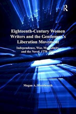 Eighteenth-Century Women Writers and the Gentleman's Liberation Movement