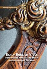 Early English Viols: Instruments, Makers and Music (Music and Material Culture)