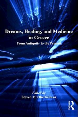 Dreams, Healing, and Medicine in Greece