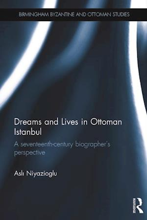 Dreams and Lives in Ottoman Istanbul