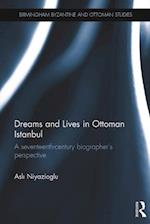 Dreams and Lives in Ottoman Istanbul af Asli Niyazioglu