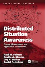 Distributed Situation Awareness (Human Factors in Defence)