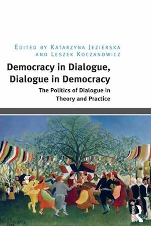 Democracy in Dialogue, Dialogue in Democracy