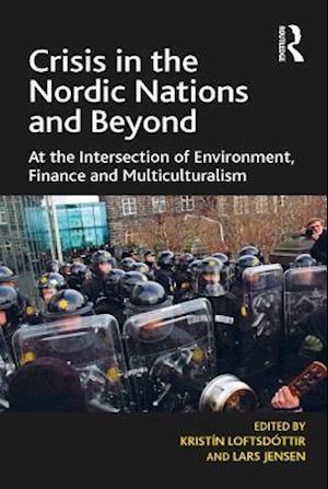 Crisis in the Nordic Nations and Beyond af Kristin Loftsdottir Lars Jensen