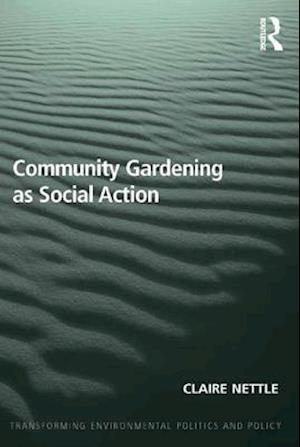 Community Gardening as Social Action