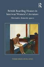 British Boarding Houses in Interwar Women's Literature af Terri Mullholland