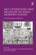 Art, Literature and Religion in Early Modern Sussex