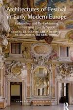 Architectures of Festival in Early Modern Europe (European Festival Studies 1450 1700)