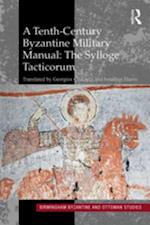 Tenth-Century Byzantine Military Manual: The Sylloge Tacticorum (Birmingham Byzantine and Ottoman Studies)