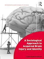 Sociological Approach to Acquired Brain Injury and Identity (Interdisciplinary Disability Studies)