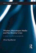 Western Mainstream Media and the Ukraine Crisis (Media, War and Security)