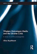 Western Mainstream Media and the Ukraine Crisis af Oliver Boyd-Barrett