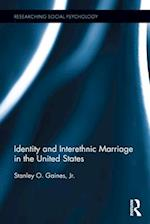 Identity and Interethnic Marriage in the United States (Researching Social Psychology)