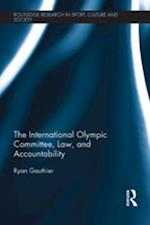 International Olympic Committee, Law, and Accountability (Routledge Research in Sport, Culture and Society)