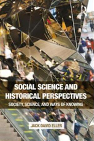 Social Science and Historical Perspectives af Jack David Eller