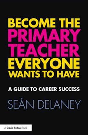 Become the Primary Teacher Everyone Wants to Have af Sean Delaney