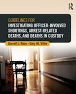 Guidelines for Investigating Officer-Involved Shootings, Arrest-Related Deaths, and Deaths in Custody