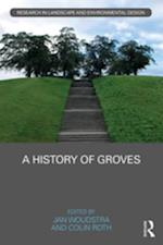 History of Groves (Routledge Research in Landscape and Environmental Design)