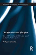 Sexual Politics of Asylum (Routledge Advances in Critical Diversities)