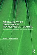 Birds and Other Creatures in Renaissance Literature (Perspectives on the Non Human in Literature and Culture)