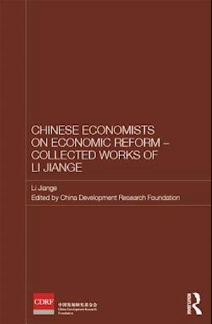 Chinese Economists on Economic Reform - Collected Works of Li Jiange af Jiange Li