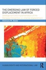 Emerging Law of Forced Displacement in Africa af Allehone M. Abebe