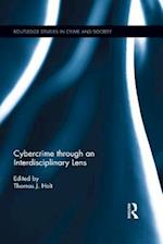 Cybercrime Through an Interdisciplinary Lens (Routledge Studies in Crime and Society)