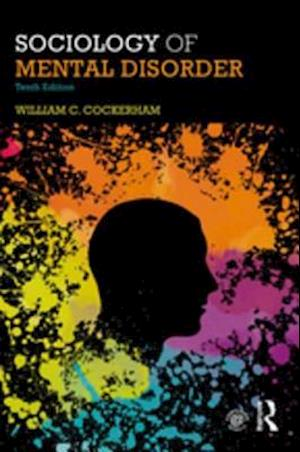 Sociology of Mental Disorder af William C. Cockerham