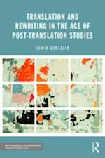 Translation and Rewriting in the Age of Post-Translation Studies (New Perspectives in Translation and Interpreting Studies)